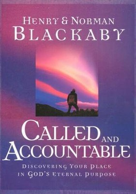Called and Accountable: Discovering Your Place in God's Eternal Purpose  -     By: Henry T. Blackaby, Norman Blackaby