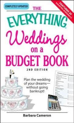 The Everything Weddings on a Budget Book: Plan the wedding of your dreams-without going bankrupt! - eBook  -     By: David Mayers