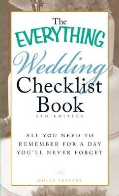 The Everything Wedding Checklist Book: All you need to remember for a day you'll never forget - eBook  -     By: Holly Lefevre