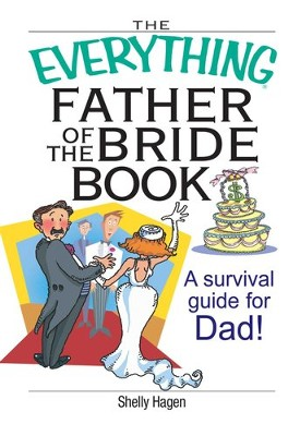The Everything Father Of The Bride Book: A Survival Guide for Dad! - eBook  -     By: Shelly Hagen