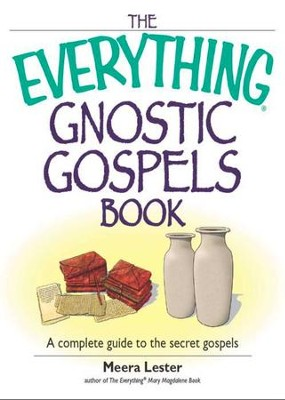 The Everything Gnostic Gospels Book: A Complete Guide to the Secret Gospels - eBook  -     By: Meera Lester