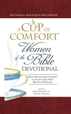 A Cup of Comfort Women of the Bible Devotional: Daily Reflections Inspired by Scripture's Most Beloved Heroines - eBook  -     By: James Stuart Bell, Susan B. Townsend