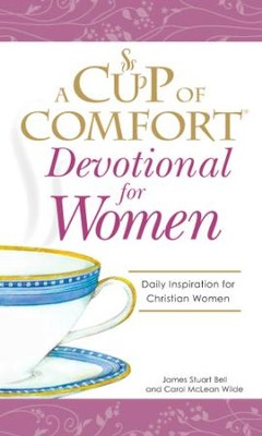 A Cup of Comfort Devotional for Women: A daily reminder of faith for Christian women by Christian Women - eBook  -     By: James Stuart Bell, Carol Wilde McLean