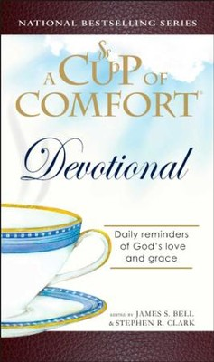 A Cup of Comfort Devotional: Daily Reflections to Reaffirm Your Faith in God - eBook  -     Edited By: James S. Bell, Stephen R. Clark     By: Colleen Sell