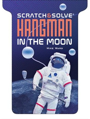 Scratch & Solve Hangman in the Moon  -     By: Mike Ward