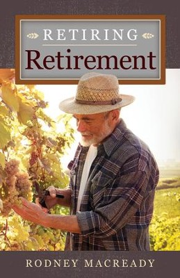 Retiring Retirement - eBook  -     By: Rodney Macready