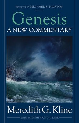 Genesis: A New Commentary - eBook  -     By: Meredith G. Kline