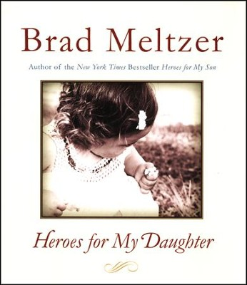Heroes for My Daughter  -     By: Brad Meltzer