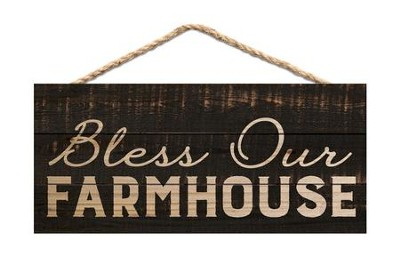 Bless Our Farmhouse, Hanging Sign  -