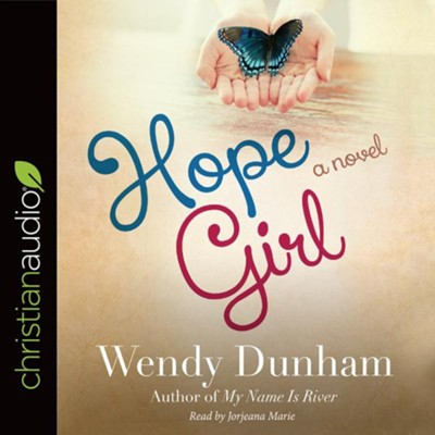 Hope Girl - unabridged audiobook on CD  -     Narrated By: Jorjeana Marie     By: Wendy Dunham