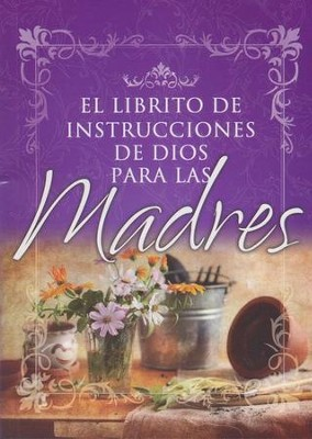 Librito de Instrucciones de Dios para Madres, God's Little Instruction Book for Mothers, Spanish ed.  -