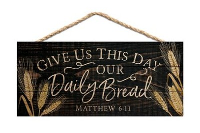 Give Us This Day Our Daily Bread, Hanging Sign  -