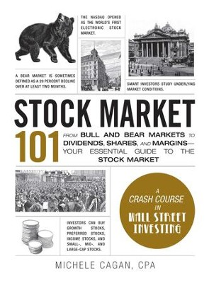 Stock Market 101: From Bull and Bear Markets to Dividends, Shares, and Margins-Your Essential Guide to the Stock Market - eBook  -     By: Michele Cagan