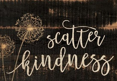 Scatter Kindness, Mini Sign  -