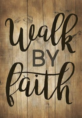 Walk By Faith, Mini Sign  -