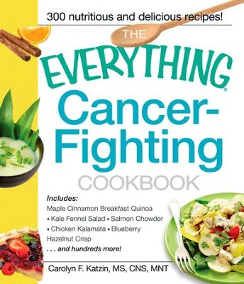 The Everything Cancer-Fighting Cookbook - eBook  -     By: Carolyn F. Katzin