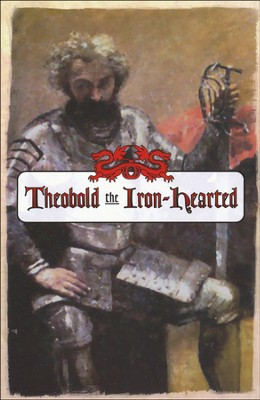 Theobold, the Iron-Hearted  -     By: Thompson Baird