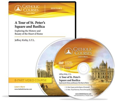 A Tour of St. Peter's Square and Basilica - DVD: Exploring the History and Beauty of the Heart of Rome  -     By: Jeffrey Kirby