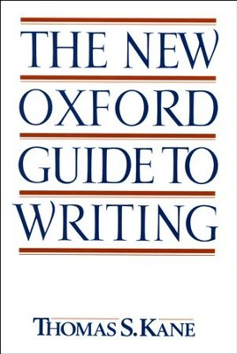 The New Oxford Guide to Writing   -     By: Thomas S. Kane