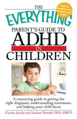The Everything Parents' Guide to ADHD in Children - eBook  -     By: Carole Jacobs