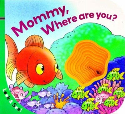 Look & See: Mommy, Where Are You?  -     By: La Coccinella
