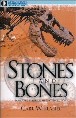 Stones And Bones  -     By: Dr. Carl Wieland