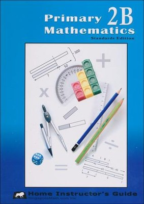Primary Mathematics Home Instructor's Guide 2B (Standards Edition)  -