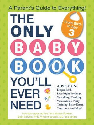 The Only Baby Book You'll Ever Need: A Parent's Guide to Everything! - eBook  -     By: Marian Borden, Ellen Bowers, Vincent Iannelli