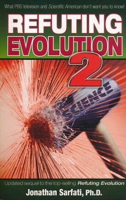 Refuting Evolution 2   -     By: Jonathan Sarfati Ph.D.