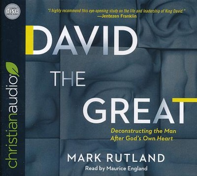 David the Great: Deconstructing the Man After God's Own Heart - unabridged audiobook on CD  -     By: Mark Rutland