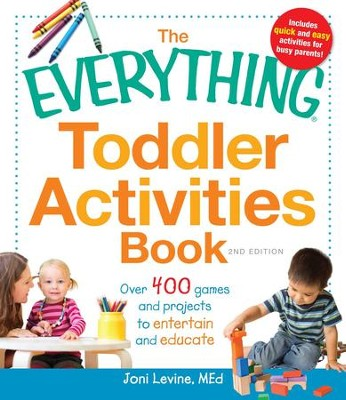 The Everything Toddler Activities Book: Over 400 games and projects to entertain and educate - eBook  -     By: Joni Levine MEd