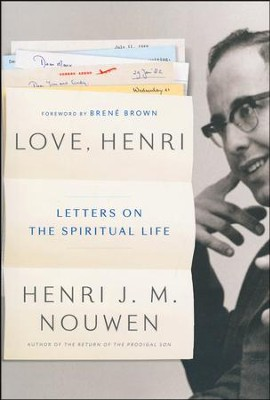 Love, Henri: Letters on Love, Hope, Faith, and Vocation  -     By: Henri J.M. Nouwen