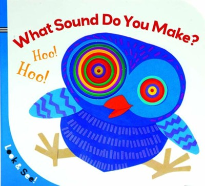 Look & See: What Sound Do You Make?  -     By: La Coccinella