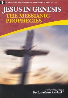 Jesus in Genesis: The Messianic Prophecies  -     By: Jonathan Sarfati