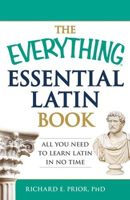 The Everything Essential Latin Book: All You Need to Learn Latin in No Time - eBook  -     By: Richard E. Prior