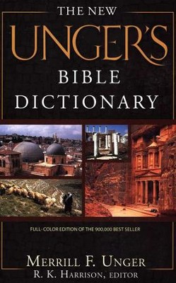 The New Unger's Bible Dictionary, Revised and Expanded   -     Edited By: Merrill F. Unger     By: R.K. Harrison, ed.