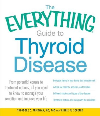 The Everything Guide to Thyroid Disease: From potential causes to treatment options, all you need to know to manage your condition and improve your life - eBook  -     By: Theodore C. Friedman M.D., Winnie Yu Scherer