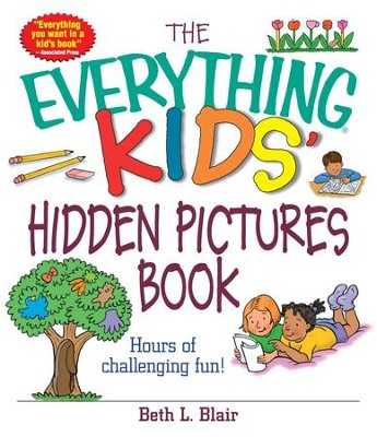 The Everything Kids' Hidden Pictures Book: Hours Of Challenging Fun! - eBook  -     By: Beth L. Blair