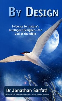 By Design: Evidence for Nature's Intelligent Designer--the God of the Bible  -     By: Jonathan Sarfati