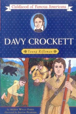 Davy Crockett: Young Rifleman - eBook  -     By: Aileen Wells Parks, Justin Pearson
