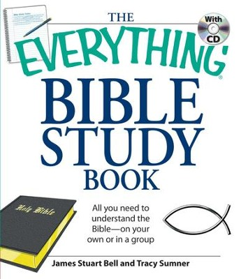 The Everything Bible Study Book: All you need to understand the Bible-on your own or in a group - eBook  -     By: James Stuart Bell, Tracy Sumner