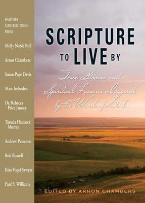 Scripture To Live By: True Stories and Spiritual Lessons Inspired by the Word of God - eBook  -     Edited By: Arron Chambers     By: Edited by Arron Chambers