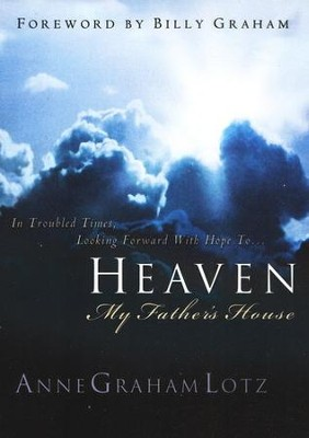 Heaven: My Father's House  -     By: Anne Graham Lotz