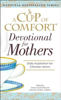 A Cup Of Comfort For Devotional for Mothers - eBook  -     Edited By: James Stuart Bell, Jeanette Gardiner Littleton