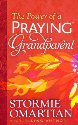 The Power of a Praying Grandparent - unabridged audiobook on MP3-CD  -     By: Stormie Omartian