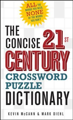The Concise 21st Century Crossword Puzzle Dictionary  -     By: Kevin McCann, Mark Diehl