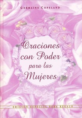 Oraciones Con Poder Para las Mujeres, Edición para Regalo  (Prayers That Avail Much for Women, Gift Edition)  -     By: Germaine Copeland