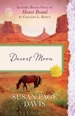 Desert Moon: Also Includes Bonus Story of Honor Bond by Colleen L. Reece - eBook  -     By: Susan Davis, Colleen Reece