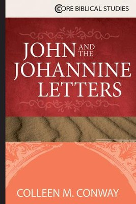 John and the Johannine Letters - eBook  -     By: Colleen M. Conway