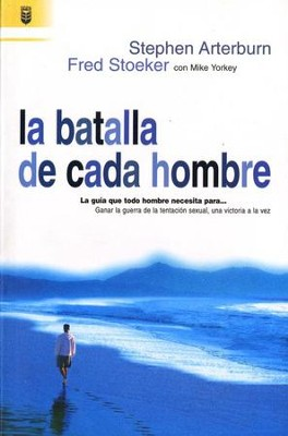 Batalla de Cada Hombre  (Every Man's Battle)  -     By: Stephen Arterburn, Fred Stoeker